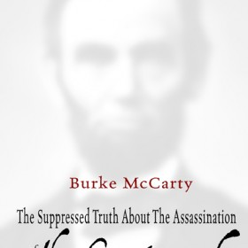 NEW BOOK RELEASE: The Suppressed Truth About The Assassination Of Abraham Lincoln